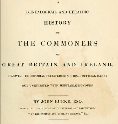 A Genealogical and Heraldic History of the Commoners of Great Britain and Ireland - I